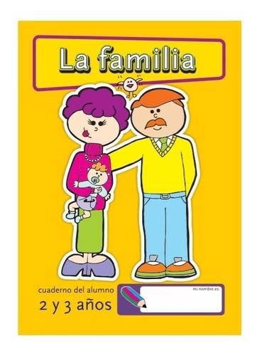 serie 2 la familia - 2 y 3 años
