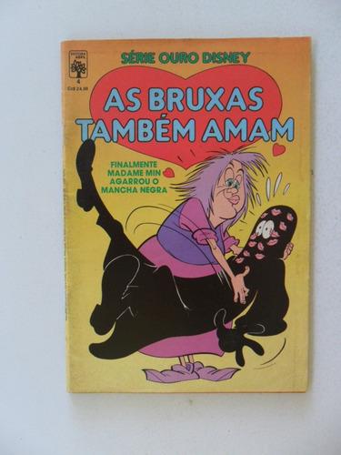 série ouro disney nº 4! as bruxas também amam!ed abril 1987!
