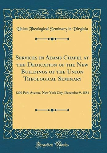 services in adams chapel at the dedication of the new buildi