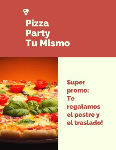servicio de pizza party te regalamos el postre y el traslado