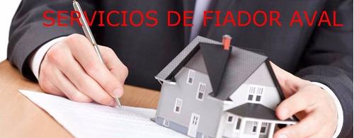 servicio profesional fiador garantizado. rentas- créditos