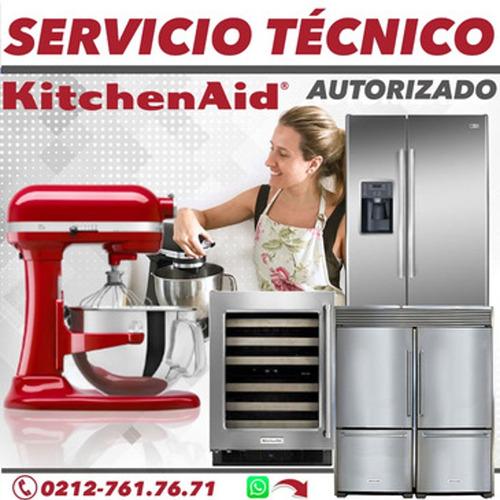 servicio técnico autorizado kitchenaid neveras batidoras