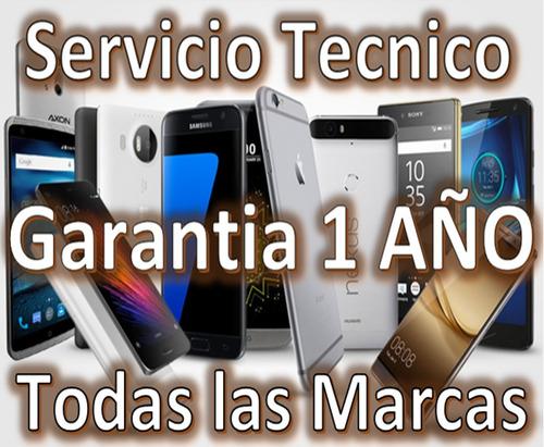 servicio tecnico celulares todas las marcas garantia 1 año