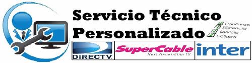 servicio técnico de directv-intercable-supercable-movistar