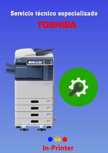servicio tecnico especializado en impresoras toshiba ricoh