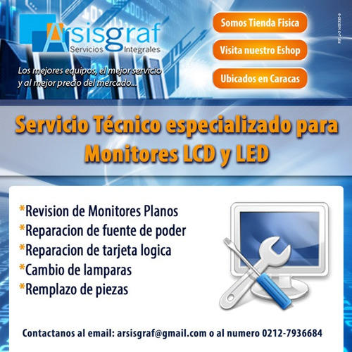 servicio técnico especializado monitores, tv lcd y led