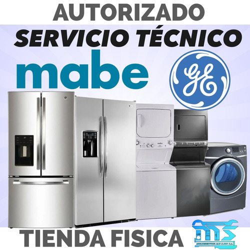servicio técnico  mabe general electric nevera lavadora seca