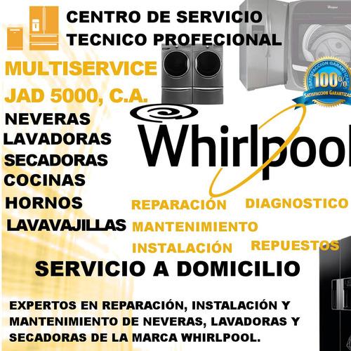 servicio técnico   nevera lavadoras secadoras whirlpool
