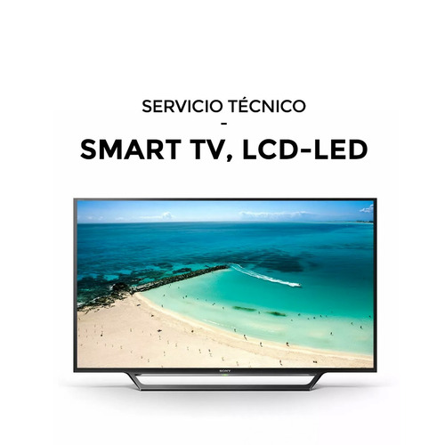 servicio técnico reparacion a domicilio smart tv - led - lcd