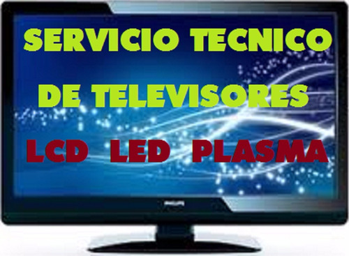 servicio tecnico smart tv - led  - plasma - lcd.