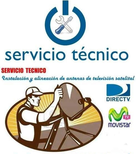 servicio tecnico tv satelital directv, movistar, inter