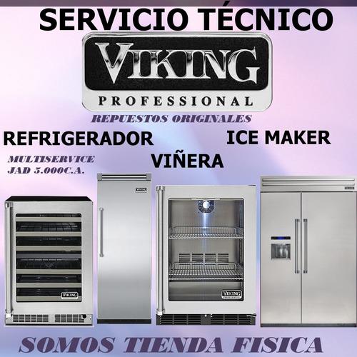 servicio tecnico viking nevera hielera viñera ice maker
