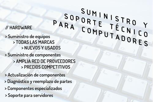 servicio técnico y suministro de computadores, componentes y