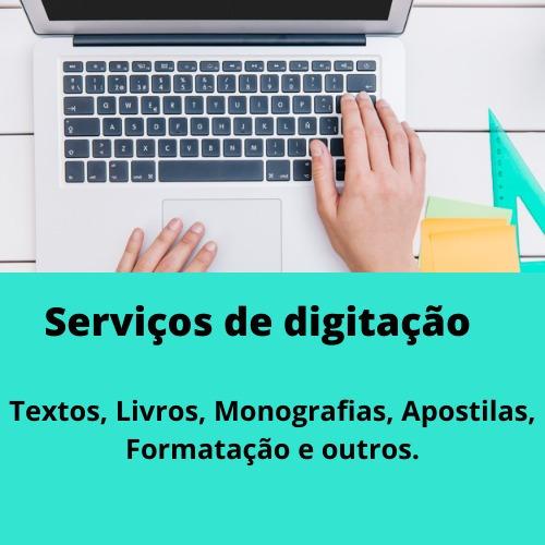 serviços de digitação, formatação, transcrição.