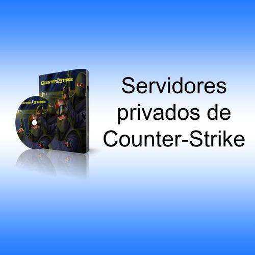 servidores privados de counter-strike cs 1.6 ent inmediata