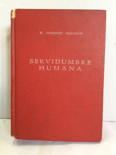servidumbre humana. w. somerset maugham