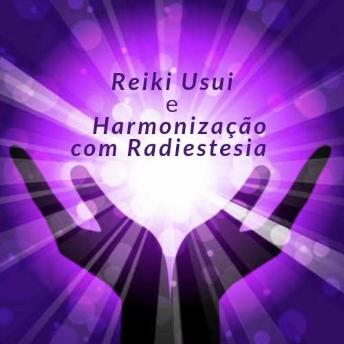 sessão de reiki + harmonização energética  com radiestesia