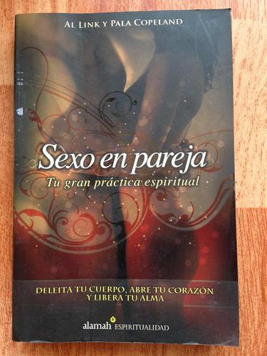 sexo en pareja. tu gran práctica espiritual. libro físico