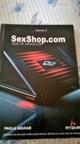 sexshop.com guia de negócios paula aguiar vol 2 (atografado)