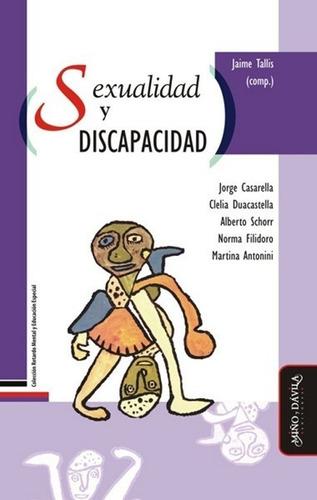 sexualidad y discapacidad / jaime tallis (comp.)