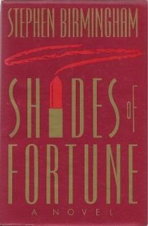 shades of fortune a novel /  stephen birmingham