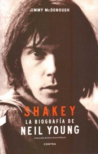 shakey: la biografía de neil young - jimmy mcdonough