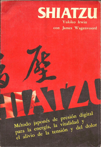 shiatzu ° yukiko irwin con james wagenvoord ° ed. lidium