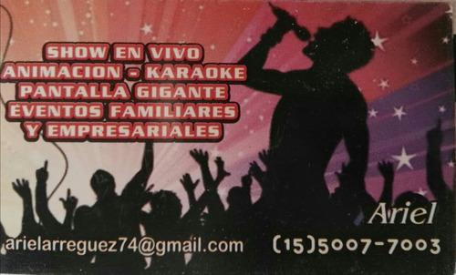 show,animación,karaoke,dj, pantalla gigante !!!