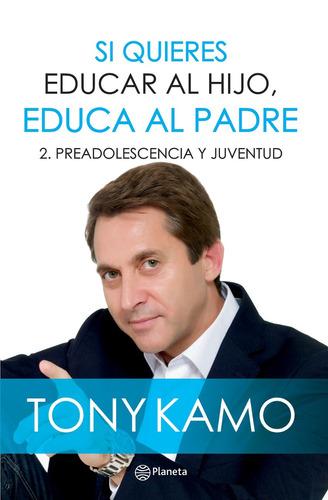 si quieres educar al hijo, educa al padre 2 / tony kamo