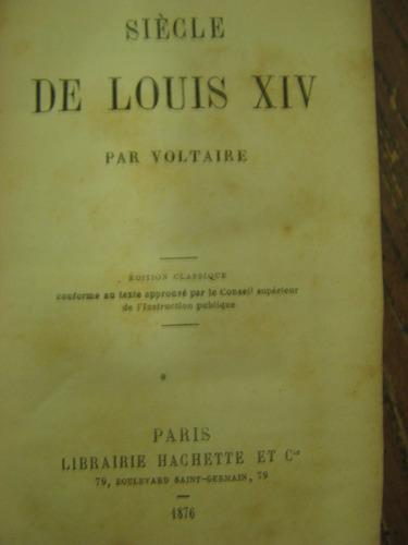 siecle de louis xiv por voltaire, en frances, 450 pag, 1876