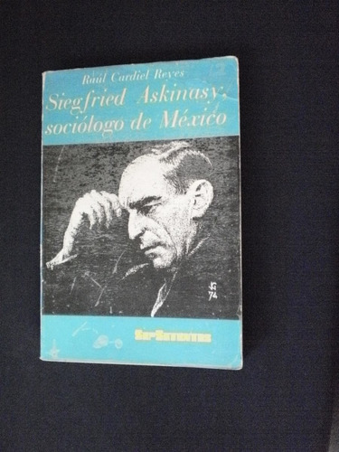 siegfreied askinasy, sociólogo de méxico - raúl cardiel