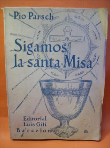 sigamos la santa misa pio parsch editora luis gili año 1961