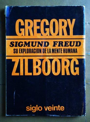sigmund freud: su exploración de la mente humana / zilboorg