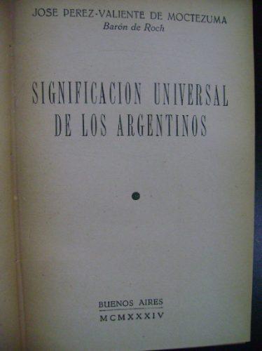 significación universal de los argentinos moctezuma