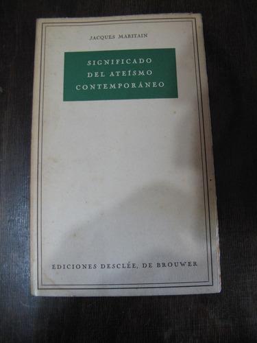 significado del ateísmo contemporáneo. maritain