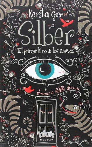 silber. el primer libro de los sueños - kerstin gier