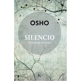 Silencio - El Mensaje De Tu Ser - Osho - Kairos - Oferta.!!