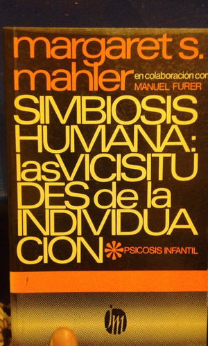 simbiosis humana: las vicisitudes de la individuacion.