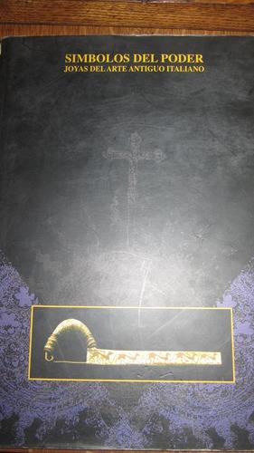 símbolos del poder. joyas del arte antiguo italiano