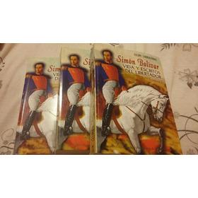 Simon Bolivar Vida  Y Escritos Del Libertador