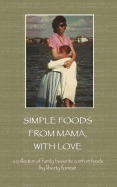 simple foods from mama, with love, ms liberty forrest