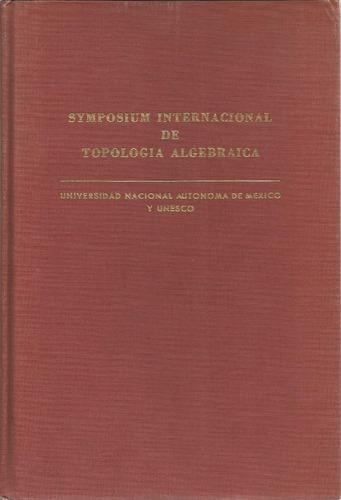 simposium internacional de topología algebraica. unam.