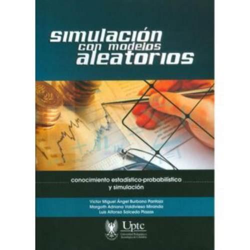 simulación con modelos aleatorios. conocimiento estadístico