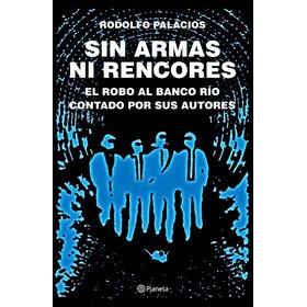 Sin Armas Ni Rencores De Rodolfo Palacios