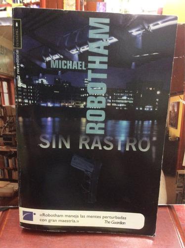 sin rastro - michael robotham - ed. roca - 2005 - policial