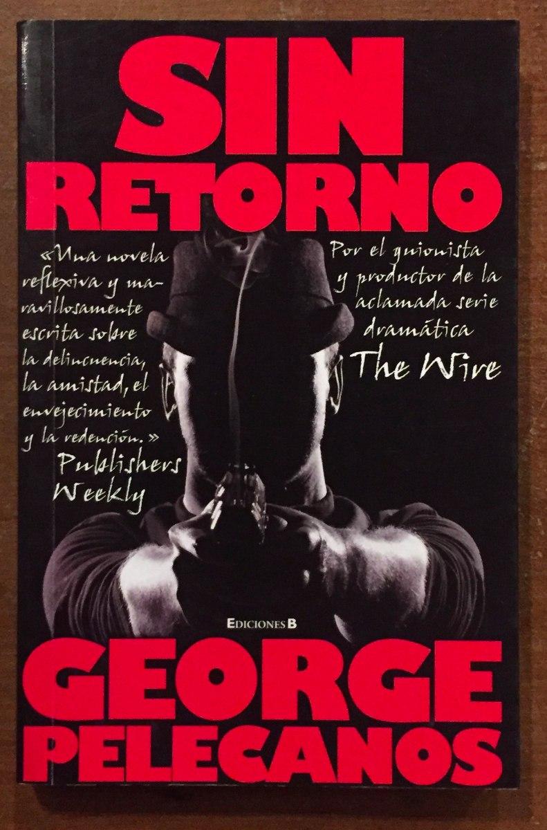 Sin Retorno - George Pelecanos - $ 150,00 en Mercado Libre