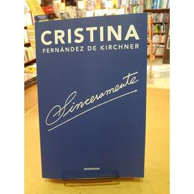 Sinceramente. Cristina Fernandez Kirchner. Sudamericana.