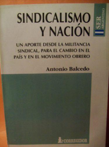 sindicalismo y nacion antonio balcedo editorial corregidor