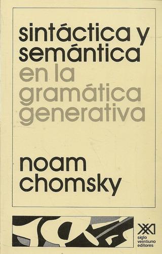 sintáctica y semántica gramática generativa, chomsky, sxxi