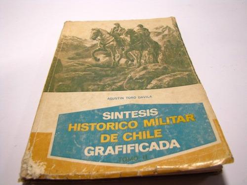sintesis historico militar chile, a. toro davila
